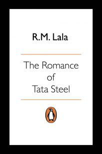The Romance Of Tata Steel