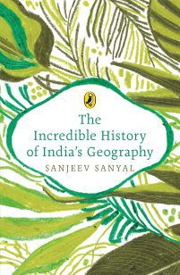 The Incredible History of India's Geography