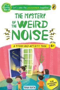 The Econuts and the Mystery of the Weird Noise (The Green World)