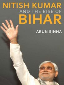 Nitish Kumar And The Rise Of Bihar