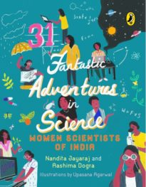 31 Fantastic Adventures in Science: Women Scientists in India
