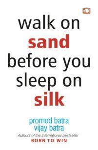 Walk on Sand before You Sleep on Silk